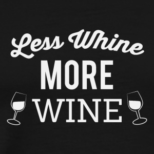 Less whine more wine - Men's Premium T-Shirt