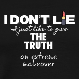 I don't lie I just give the truth a makeover - Men's Premium T-Shirt