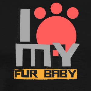 I love my Fur Baby - Men's Premium T-Shirt
