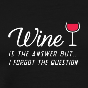 WINE IS THE ANSWER - Men's Premium T-Shirt
