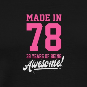 Birthday Made in 1978 - 39 years of being awesome - Men's Premium T-Shirt