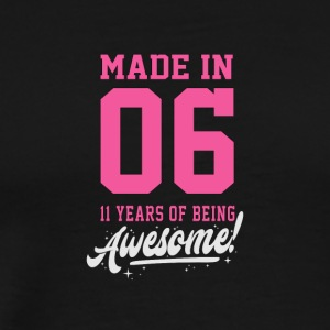 Birthday Made in 2006 - 11 years of being awesome - Men's Premium T-Shirt