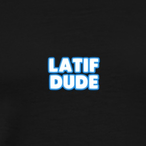 LATIF DUDE SHIRT - Men's Premium T-Shirt