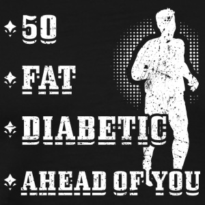 Funny Running Runner Shirt 50 FAT DIABETIC - Men's Premium T-Shirt
