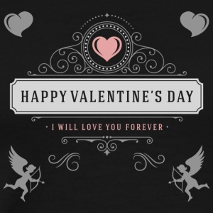 I Will Love You Forever Happy Valentines Day - Men's Premium T-Shirt