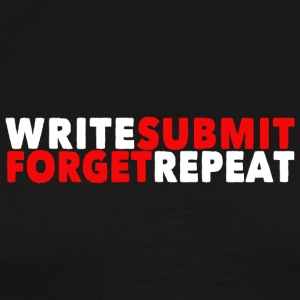 Write Submit Forget Repeat - Men's Premium T-Shirt