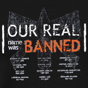 RAGNAR Our Real Name Was Banned - Men's Premium T-Shirt