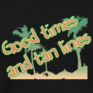 good times and tan lines - Men's Premium T-Shirt