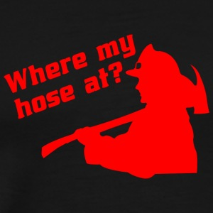 Where my hose at - Men's Premium T-Shirt