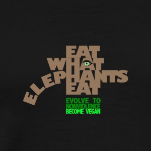 EAT WHAT ELEPHANTS EAT. GO VEGAN. - Men's Premium T-Shirt