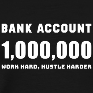 BANK ACCOUNT 1,000,000 - Men's Premium T-Shirt