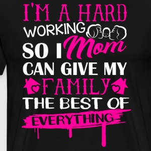 Hard Working Mom Shirt - Men's Premium T-Shirt