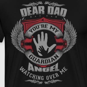 Dear Dad, You're My Guardian Angel - Men's Premium T-Shirt
