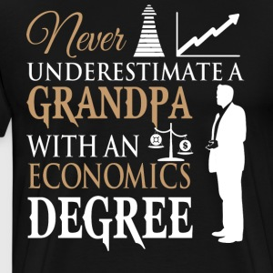A Grandpa With An Economics Degree T Shirt - Men's Premium T-Shirt