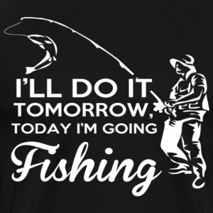 I AM GOING FISHING - Men's Premium T-Shirt