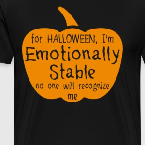 Halloween For Halloween Im Emotionally Stable - Men's Premium T-Shirt