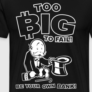 Bitcoin - Too Big to Fail - Men's Premium T-Shirt