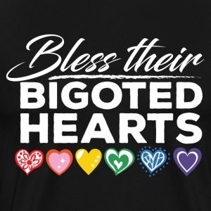 Gay Pride - Bless Their Bigoted Hearts - Men's Premium T-Shirt