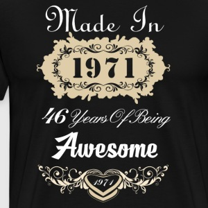 Made in 1971 46 years of being awesome - Men's Premium T-Shirt