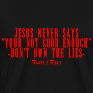 Jesus Never Says Your Not Good Enough in Red - Men's Premium T-Shirt