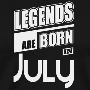 LEGENDS ARE BORN IN JULY LIMITED EDITION - Men's Premium T-Shirt