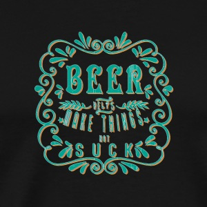 Cool beer Beer helps make things not suck - Men's Premium T-Shirt