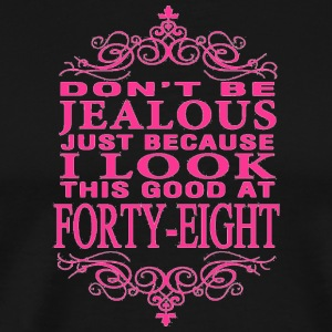 Don t be Jealous - Men's Premium T-Shirt