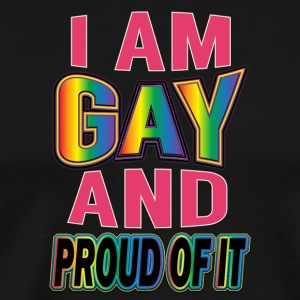Gay t shirts I am gay and proud of it - Men's Premium T-Shirt