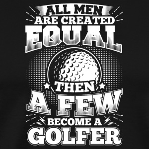 Funny Golf Golfing Shirt All Men Equal - Men's Premium T-Shirt