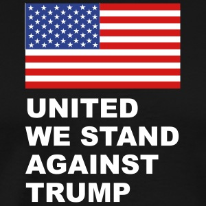 United we stand against Trump - Men's Premium T-Shirt