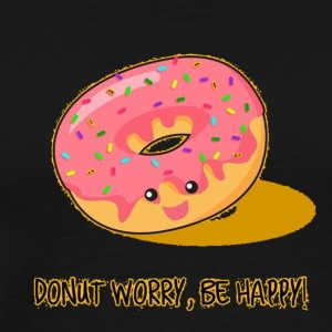 DONUT WORRY, BE HAPPY - Men's Premium T-Shirt