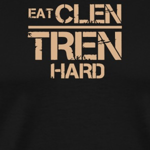 Eat clen tren hard - Men's Premium T-Shirt