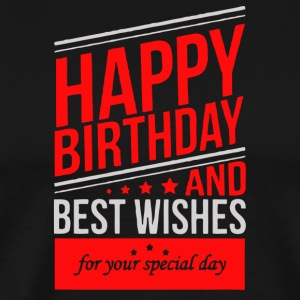 Happy brithday and best wishes for your special - Men's Premium T-Shirt