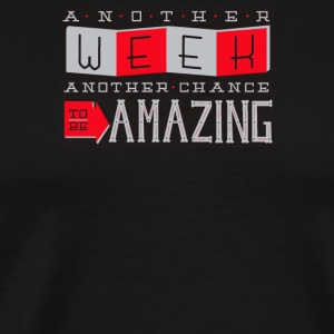 Another weekto be amazing - Men's Premium T-Shirt