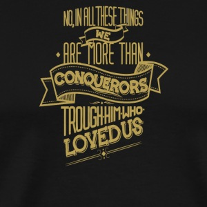 No in all these things we are more than conquerors - Men's Premium T-Shirt