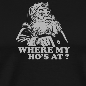 Where My Hos At Christmas Santa - Men's Premium T-Shirt
