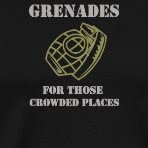 Grenades for those crowded places - Men's Premium T-Shirt