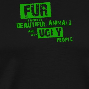 Fur is worn by - Men's Premium T-Shirt