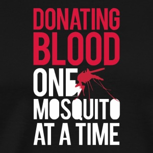 Donating Blood One Mosquito - Men's Premium T-Shirt
