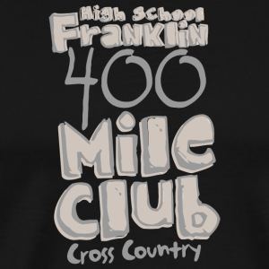 Franklin High School 400 Mile Club Cross CountryFu - Men's Premium T-Shirt