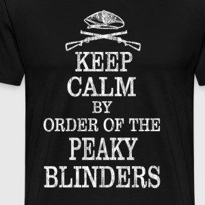 Keep Calm By Order Of The Peaky Blinders - Men's Premium T-Shirt