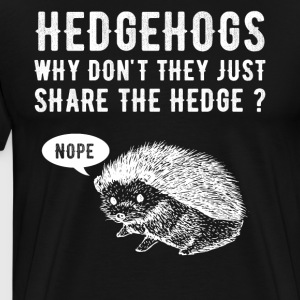 Hedgehogs why don't they just share the hedge - Men's Premium T-Shirt