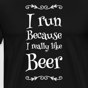 I run because I really like beer - Men's Premium T-Shirt