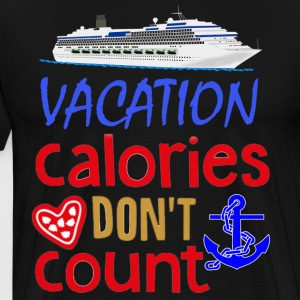 Vacation Calories Don't Count T-shirt - Men's Premium T-Shirt