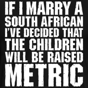 If I Marry A South African - Men's Premium T-Shirt