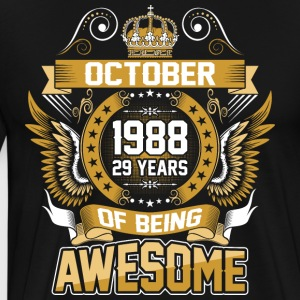 October 1988 29 Years Of Being Awesome - Men's Premium T-Shirt