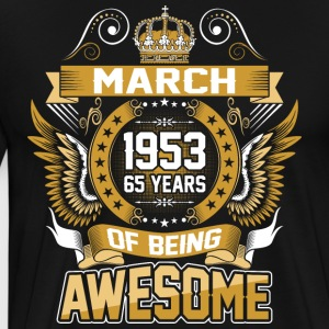 March 1953 65 Years Of Being Awesome - Men's Premium T-Shirt