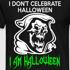 I Do Not Celebrate Halloween Im Halloween - Men's Premium T-Shirt