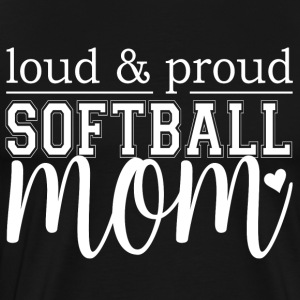 Softball Mom - Loud & Proud - Men's Premium T-Shirt
