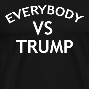 EVERYBODY VS TRUMP - Men's Premium T-Shirt